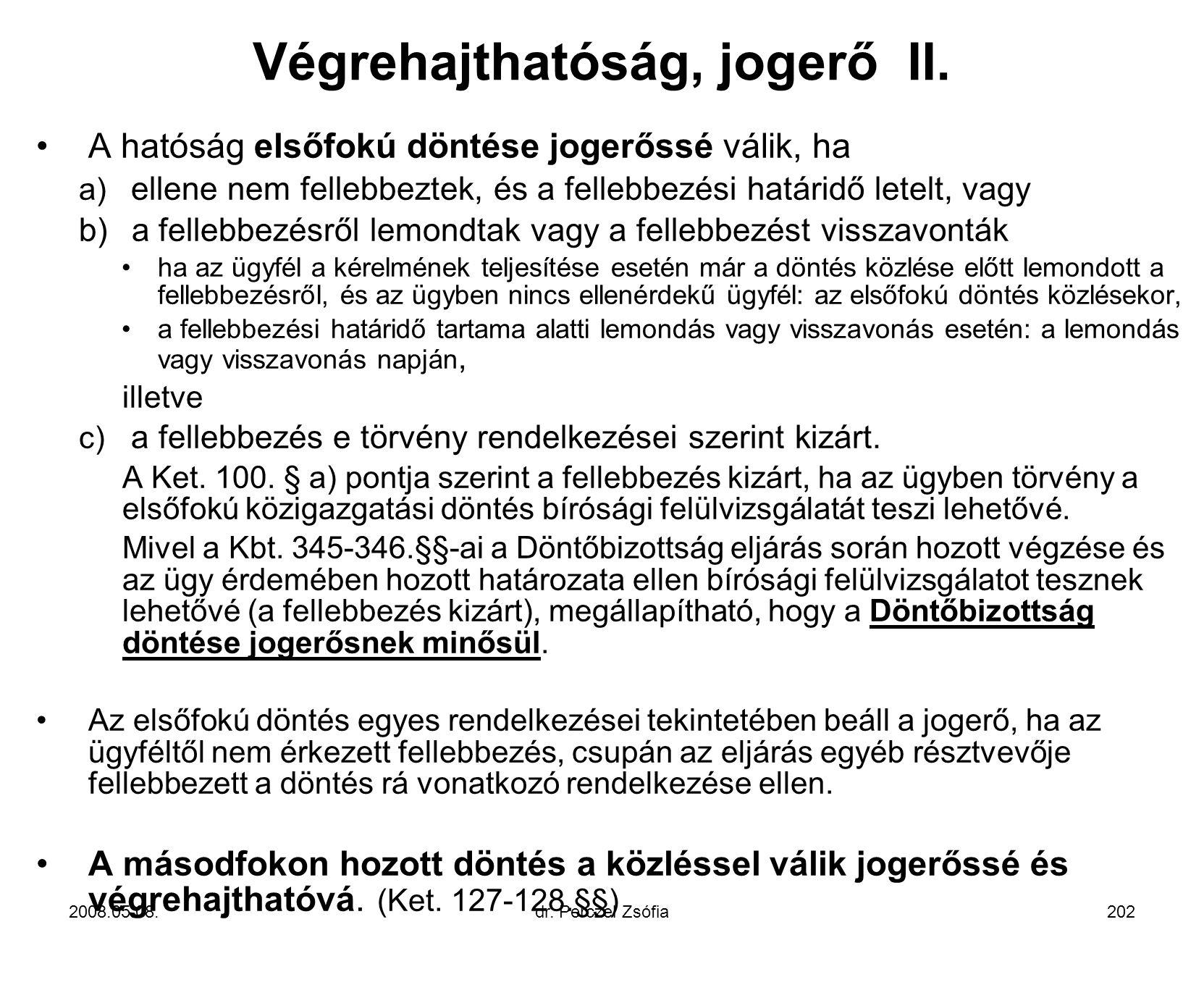 Végrehajthatóság, jogerő II.