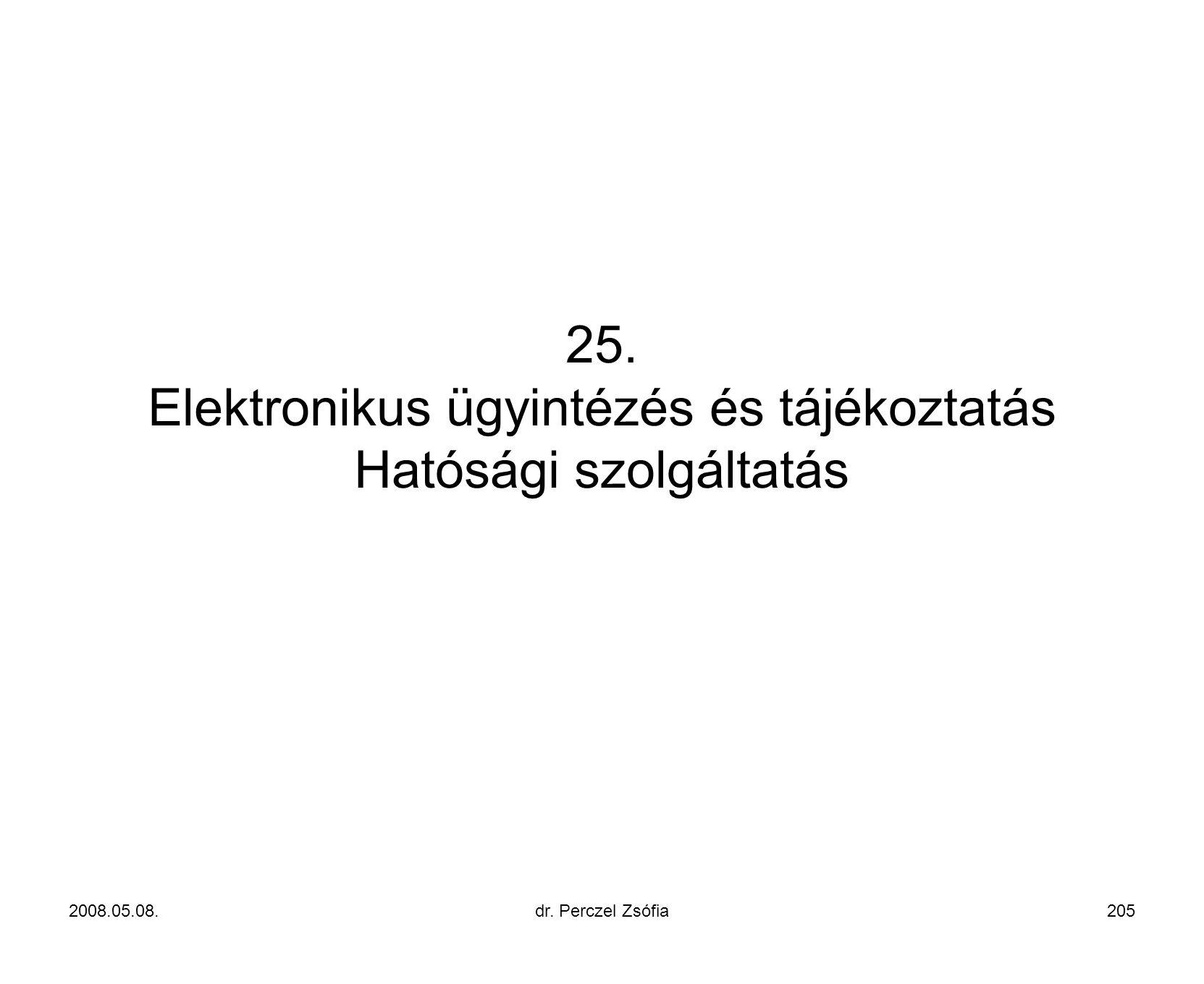 25. Elektronikus ügyintézés és tájékoztatás Hatósági szolgáltatás