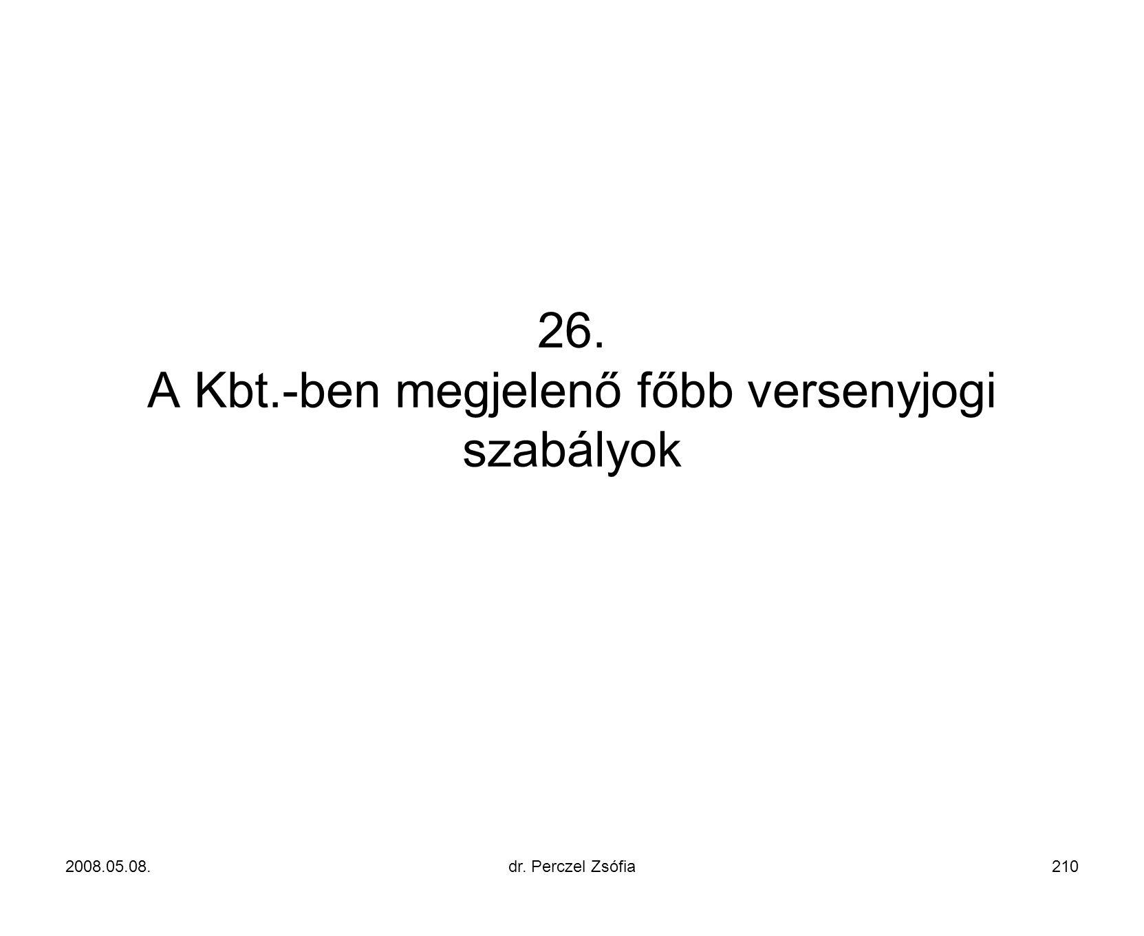 26. A Kbt.-ben megjelenő főbb versenyjogi szabályok