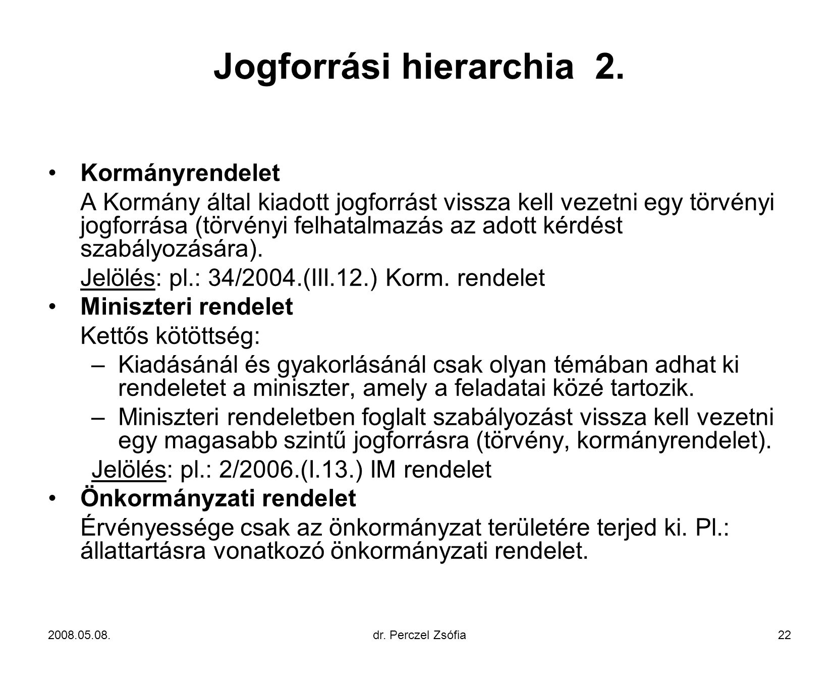 Jogforrási hierarchia 2.
