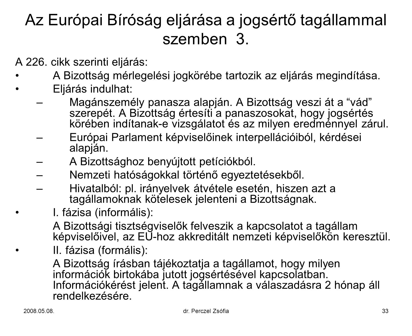 Az Európai Bíróság eljárása a jogsértő tagállammal szemben 3.