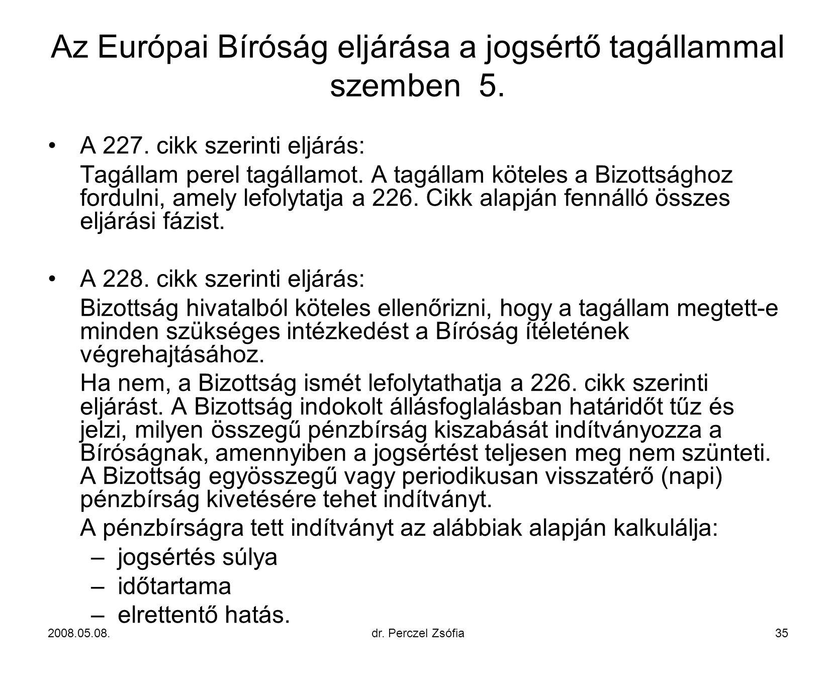 Az Európai Bíróság eljárása a jogsértő tagállammal szemben 5.