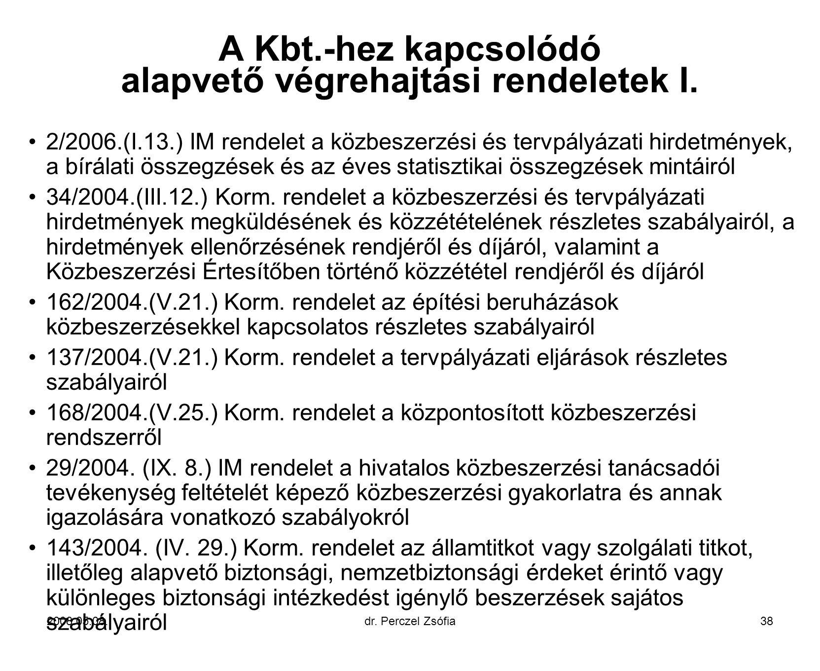 A Kbt.-hez kapcsolódó alapvető végrehajtási rendeletek I.
