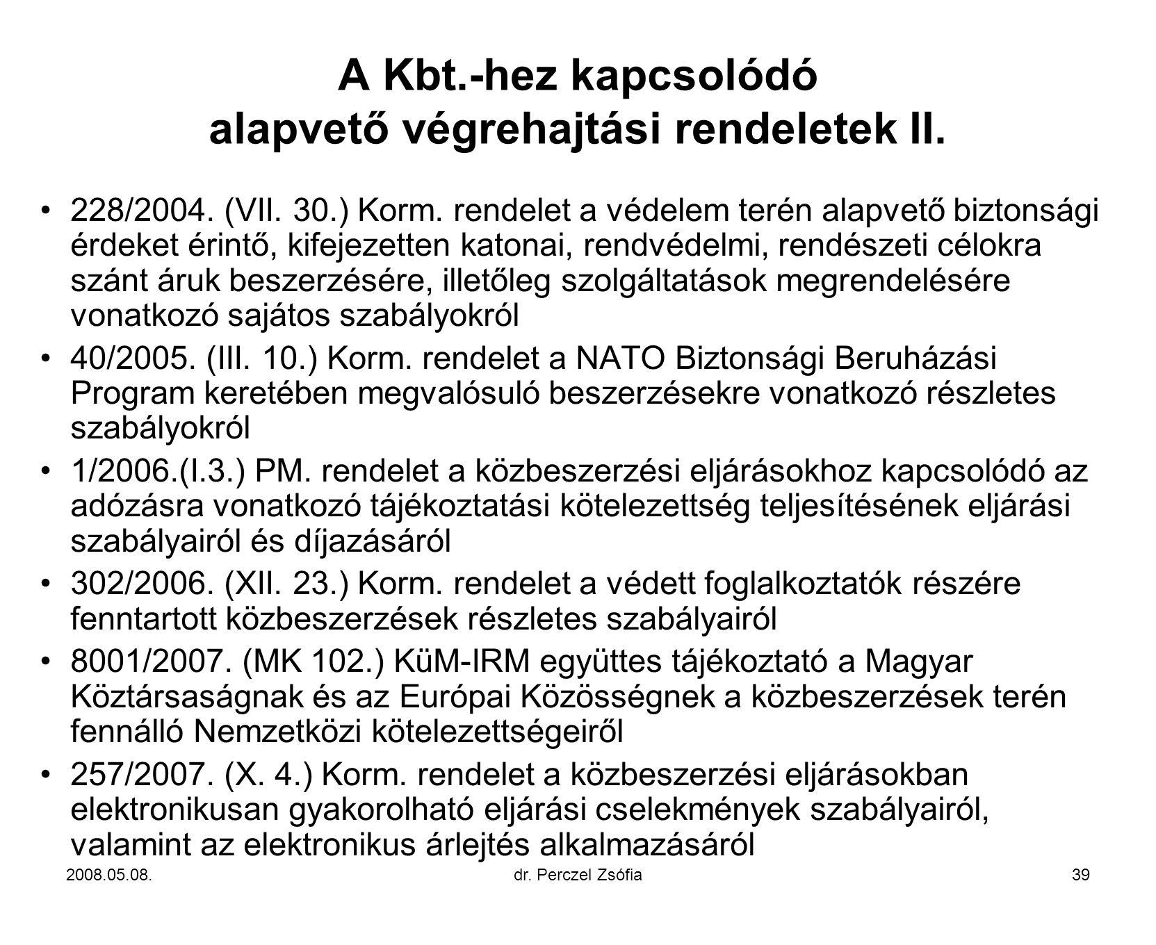 A Kbt.-hez kapcsolódó alapvető végrehajtási rendeletek II.