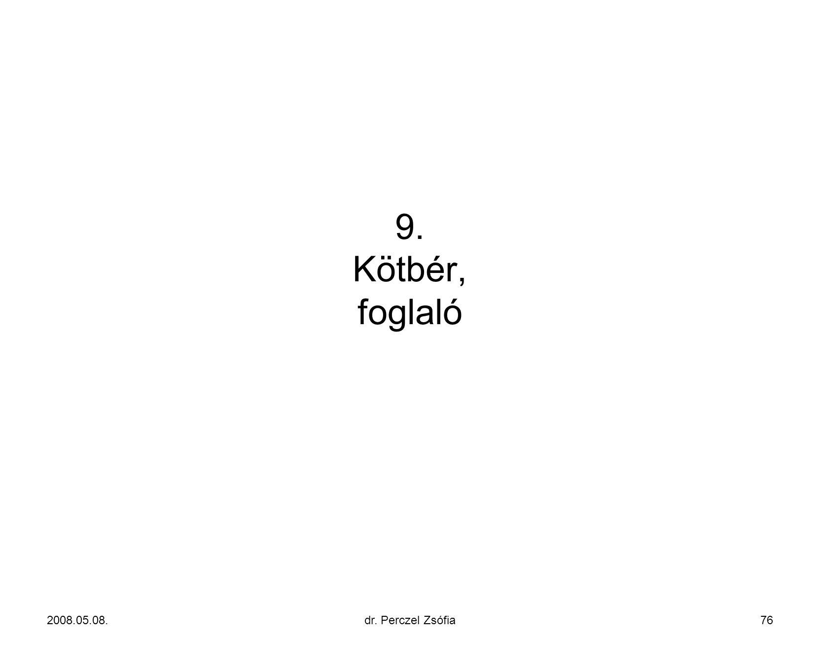 9. Kötbér, foglaló 2008.05.08. dr. Perczel Zsófia