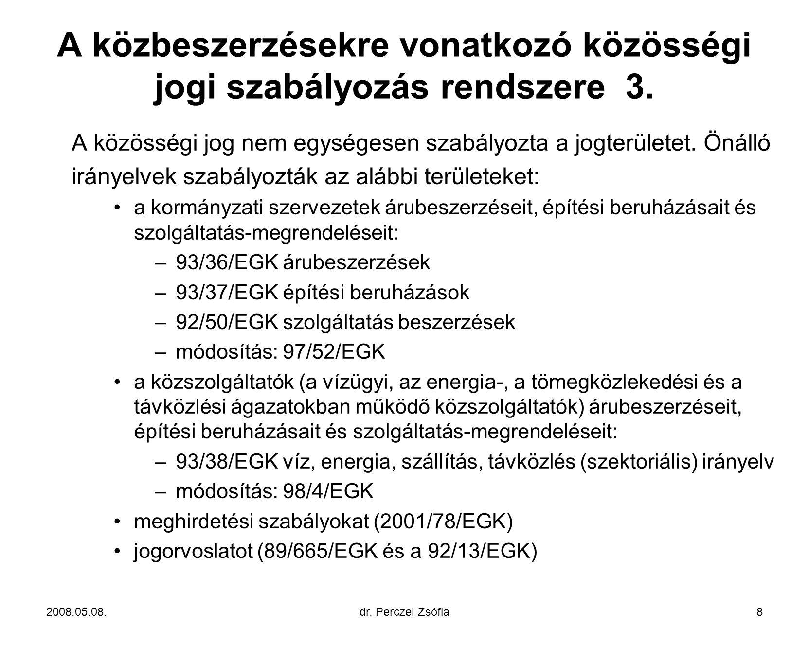 A közbeszerzésekre vonatkozó közösségi jogi szabályozás rendszere 3.