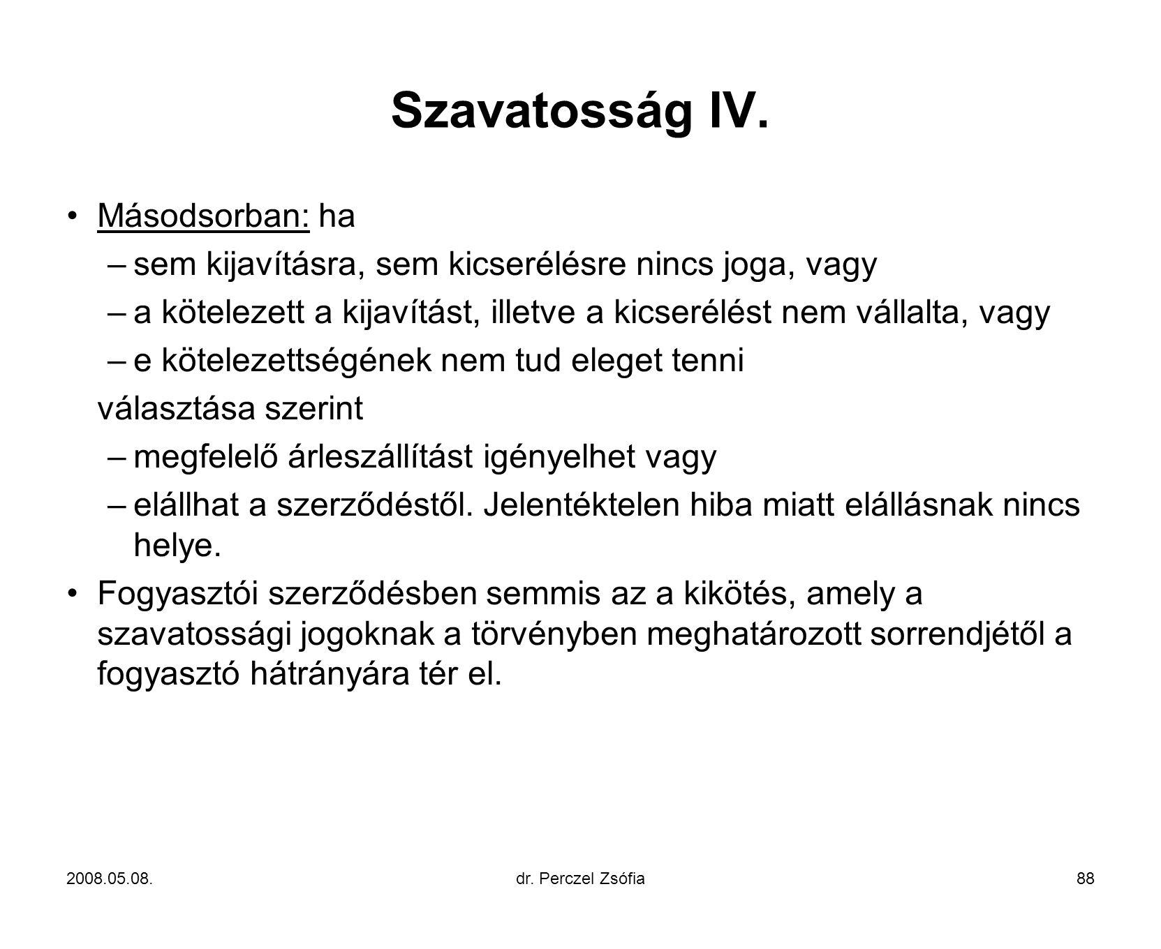 Szavatosság IV. Másodsorban: ha
