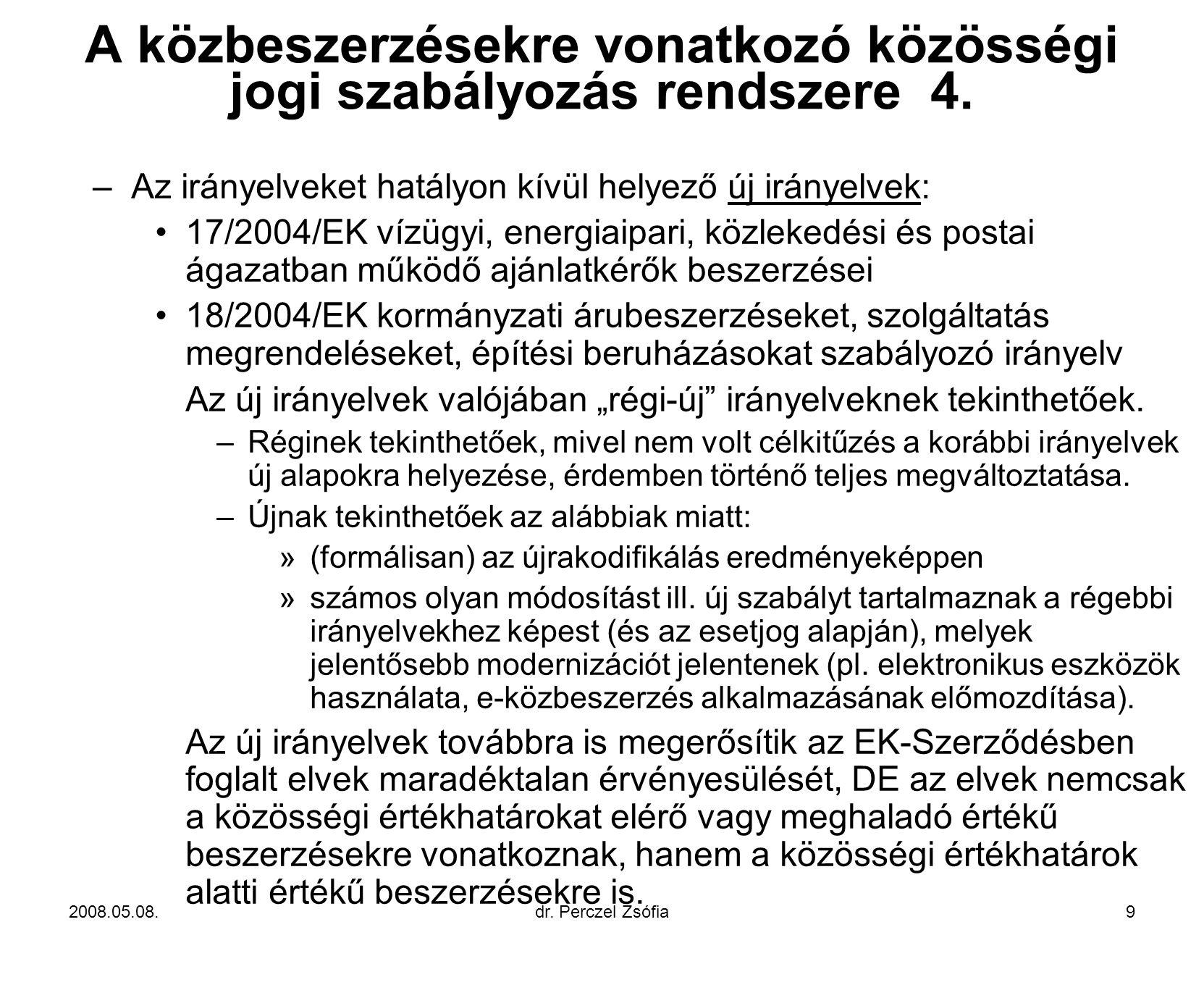 A közbeszerzésekre vonatkozó közösségi jogi szabályozás rendszere 4.