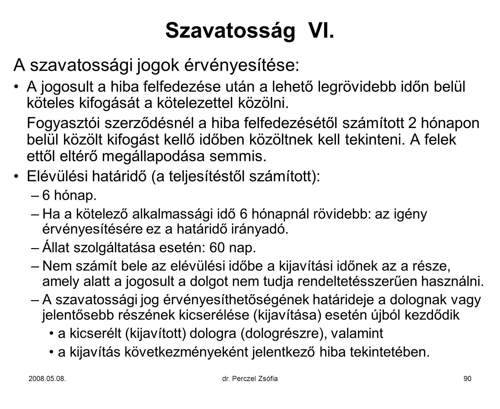 Szavatosság VI. A szavatossági jogok érvényesítése: