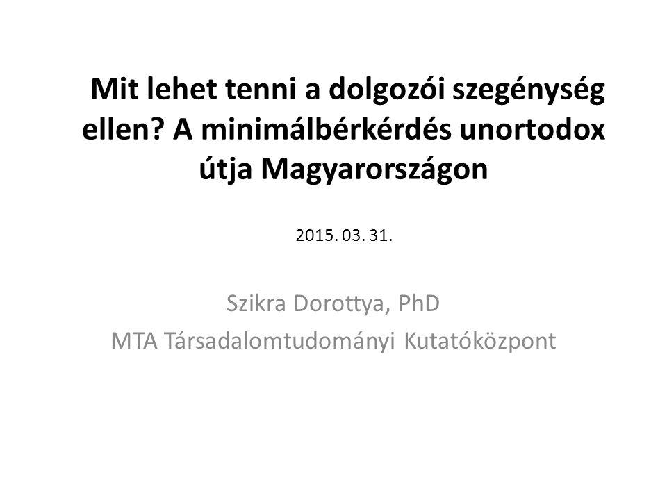 Szikra Dorottya, PhD MTA Társadalomtudományi Kutatóközpont
