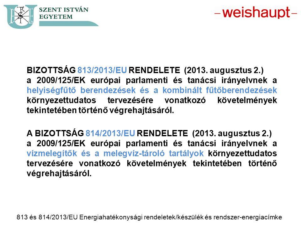 BIZOTTSÁG 813/2013/EU RENDELETE (2013. augusztus 2.)