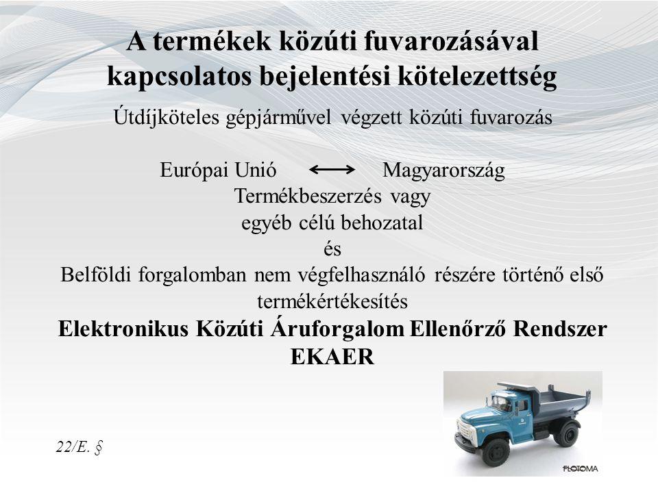 A termékek közúti fuvarozásával kapcsolatos bejelentési kötelezettség