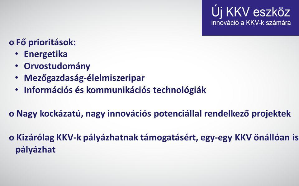 o Fő prioritások: Energetika. Orvostudomány. Mezőgazdaság-élelmiszeripar. Információs és kommunikációs technológiák.
