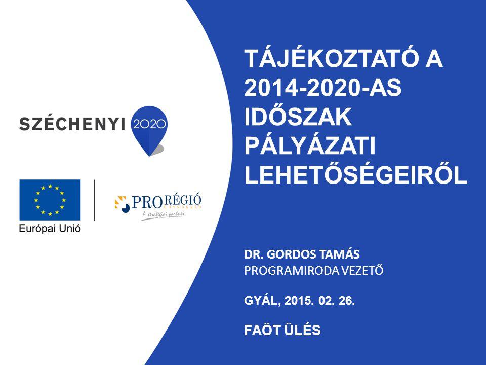 Tájékoztató a 2014-2020-as időszak pályázati lehetőségeiről Dr