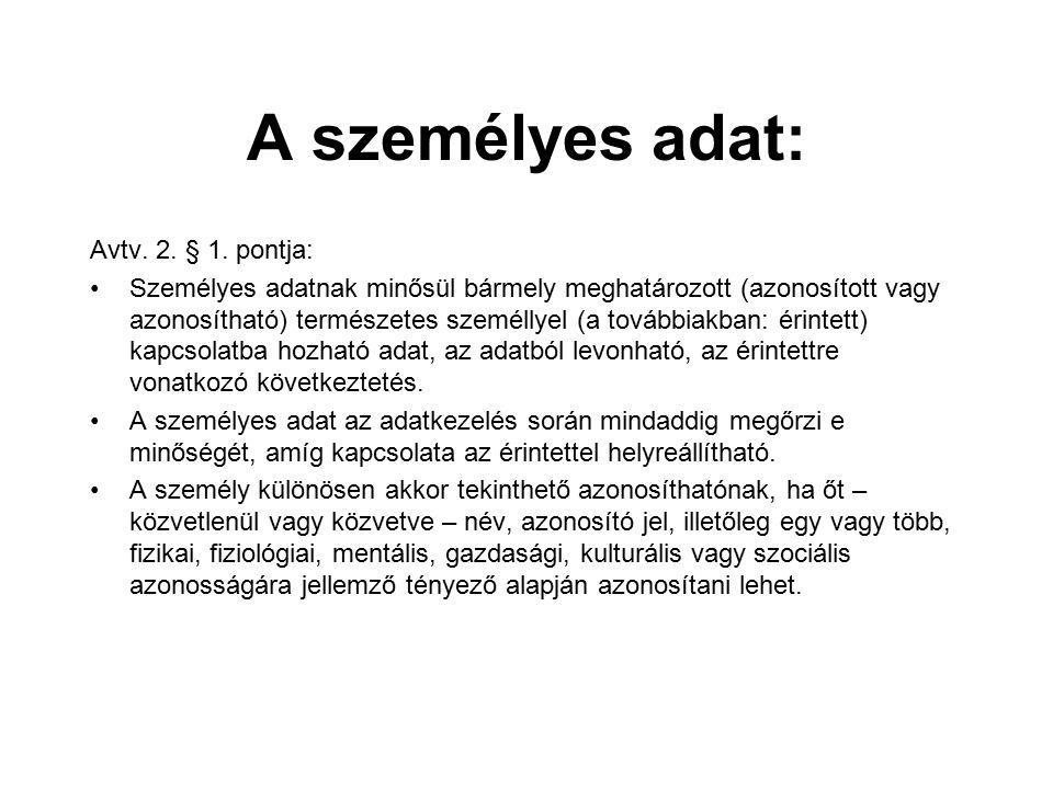 A személyes adat: Avtv. 2. § 1. pontja: