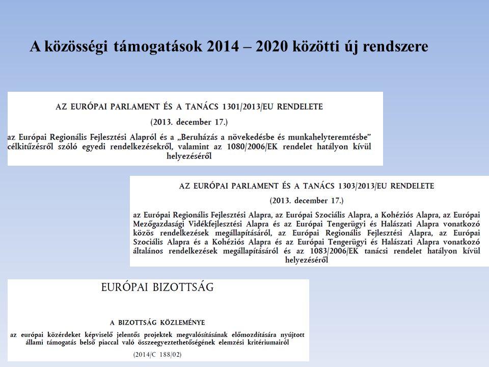 A közösségi támogatások 2014 – 2020 közötti új rendszere