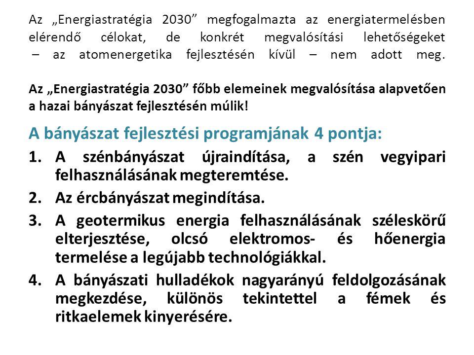 A bányászat fejlesztési programjának 4 pontja: