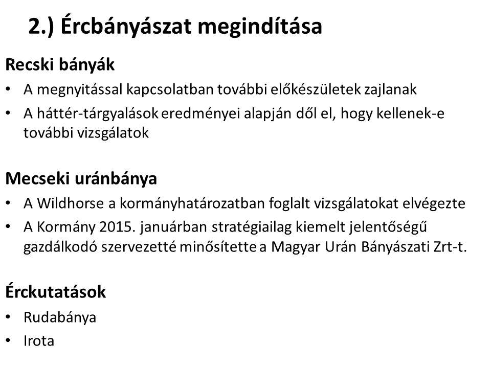 2.) Ércbányászat megindítása