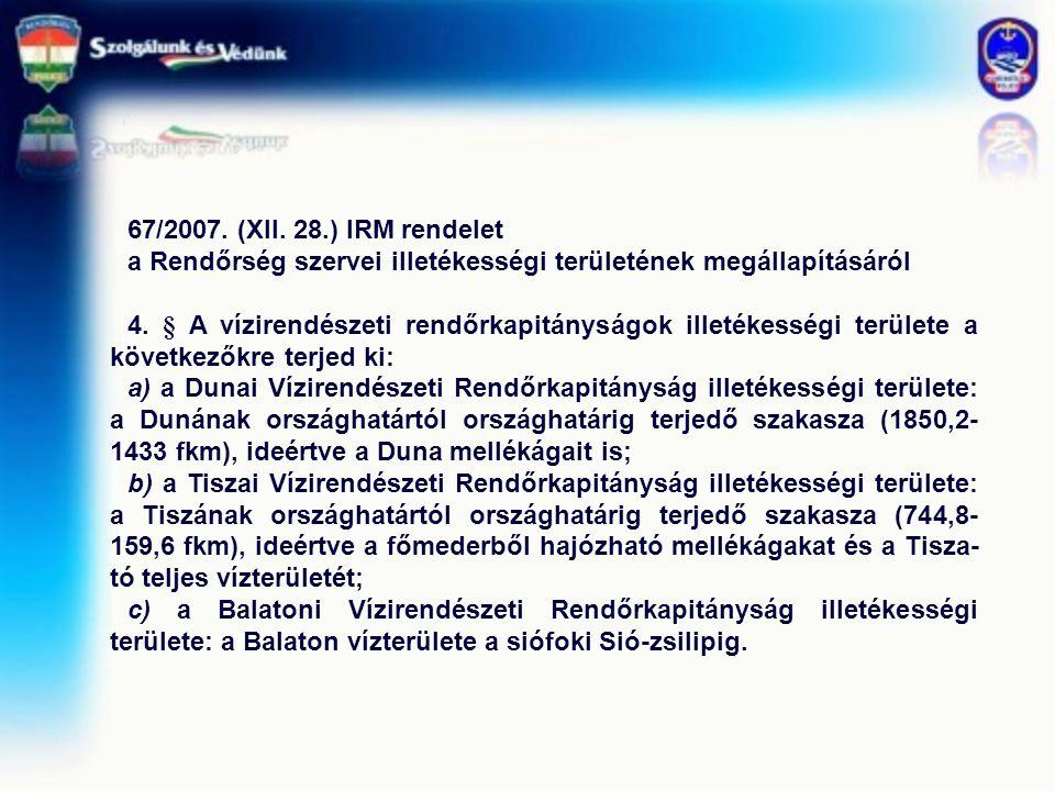 67/2007. (XII. 28.) IRM rendelet a Rendőrség szervei illetékességi területének megállapításáról.