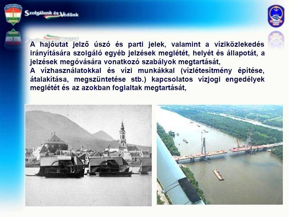 A hajóutat jelző úszó és parti jelek, valamint a víziközlekedés irányítására szolgáló egyéb jelzések meglétét, helyét és állapotát, a jelzések megóvására vonatkozó szabályok megtartását,