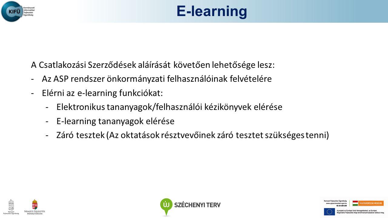 E-learning A Csatlakozási Szerződések aláírását követően lehetősége lesz: Az ASP rendszer önkormányzati felhasználóinak felvételére.