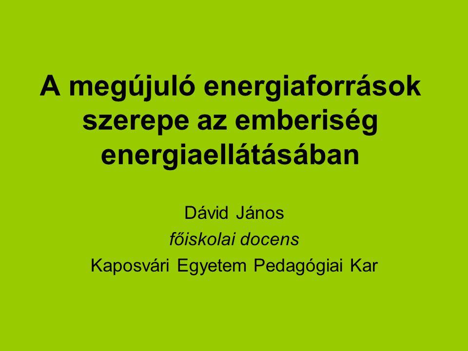 A megújuló energiaforrások szerepe az emberiség energiaellátásában