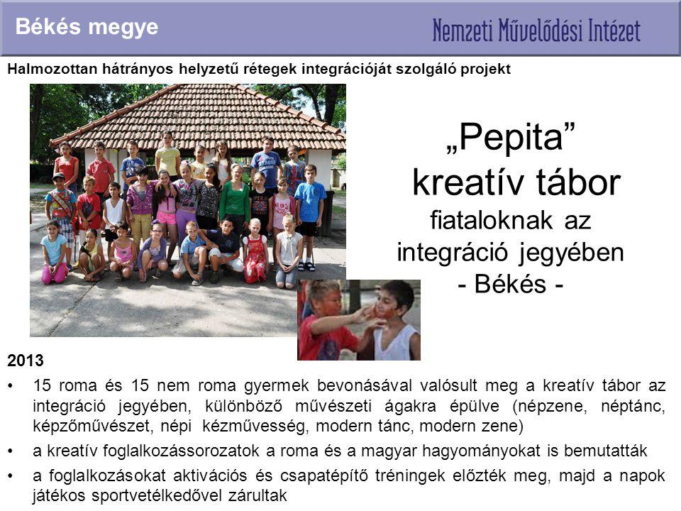 """""""Pepita kreatív tábor fiataloknak az integráció jegyében - Békés -"""