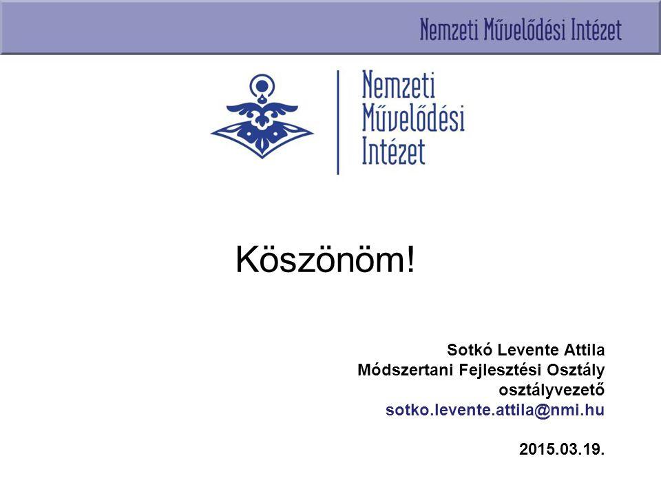 Köszönöm! Sotkó Levente Attila Módszertani Fejlesztési Osztály
