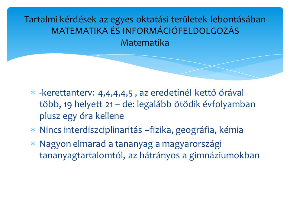 Tartalmi kérdések az egyes oktatási területek lebontásában MATEMATIKA ÉS INFORMÁCIÓFELDOLGOZÁS Matematika
