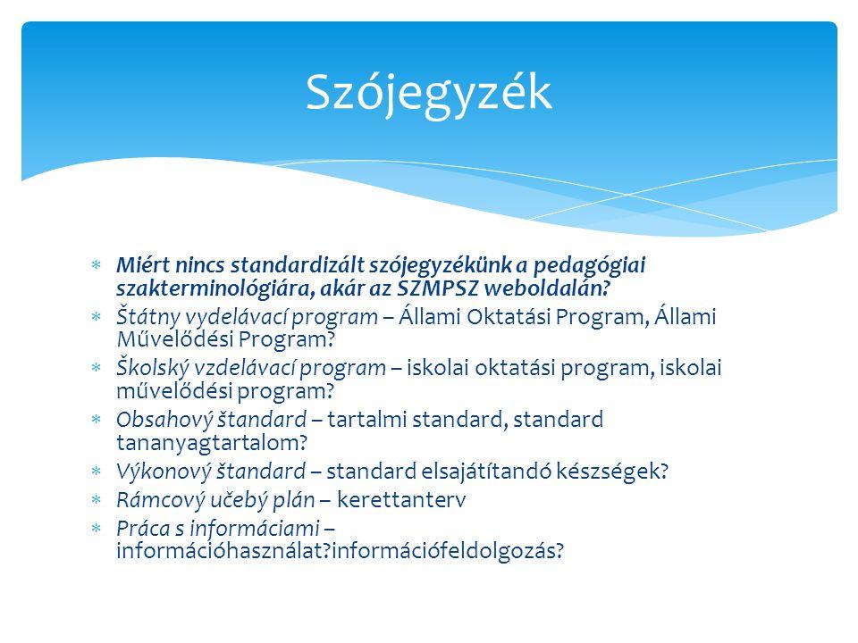 Szójegyzék Miért nincs standardizált szójegyzékünk a pedagógiai szakterminológiára, akár az SZMPSZ weboldalán