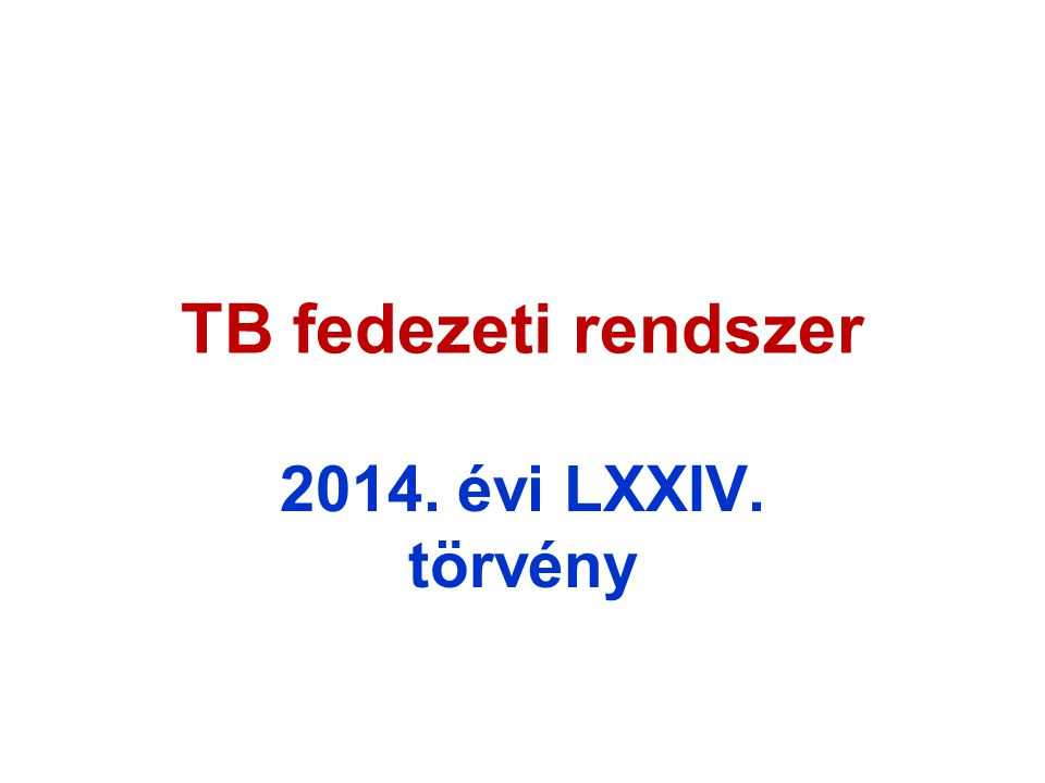 TB fedezeti rendszer 2014. évi LXXIV. törvény