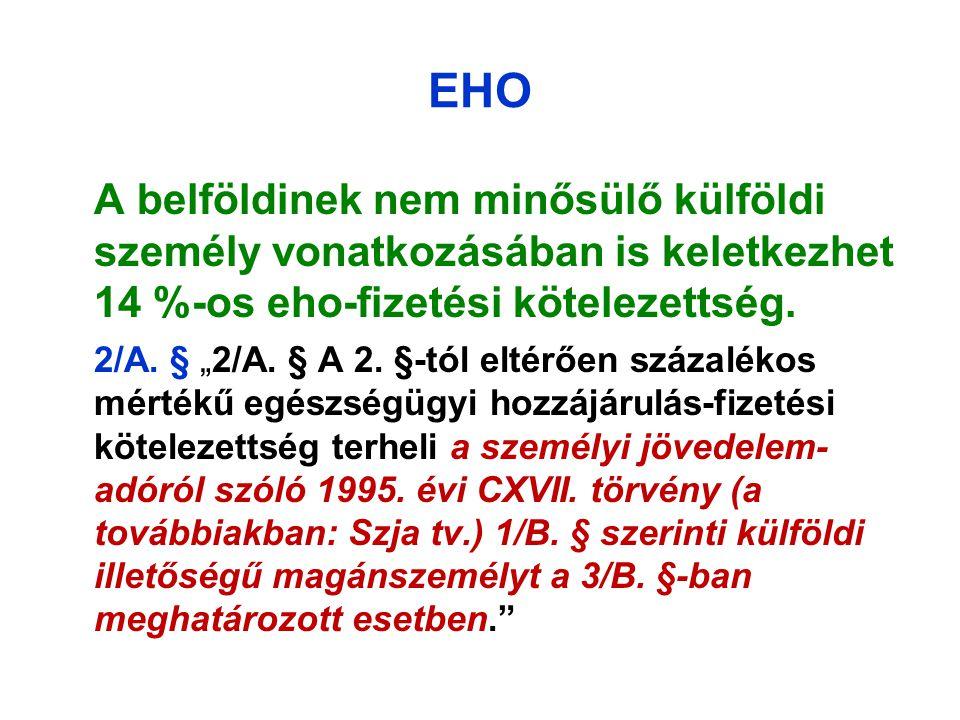 EHO A belföldinek nem minősülő külföldi személy vonatkozásában is keletkezhet 14 %-os eho-fizetési kötelezettség.