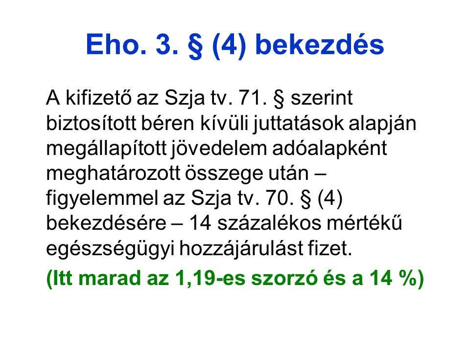 Eho. 3. § (4) bekezdés