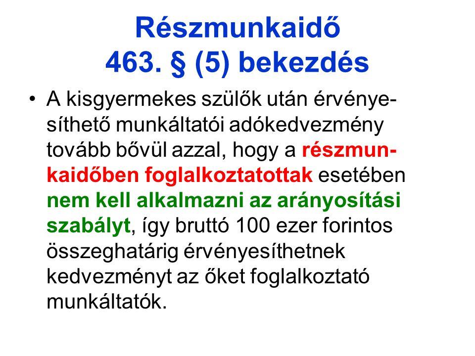 Részmunkaidő 463. § (5) bekezdés