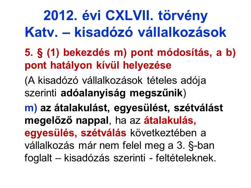 2012. évi CXLVII. törvény Katv. – kisadózó vállalkozások