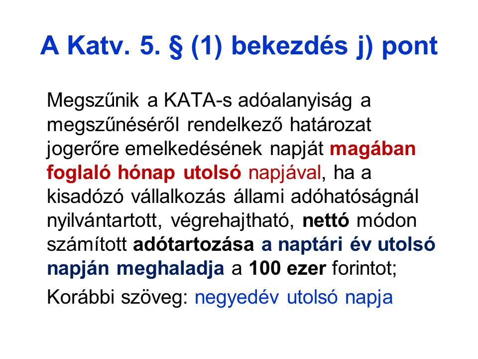 A Katv. 5. § (1) bekezdés j) pont