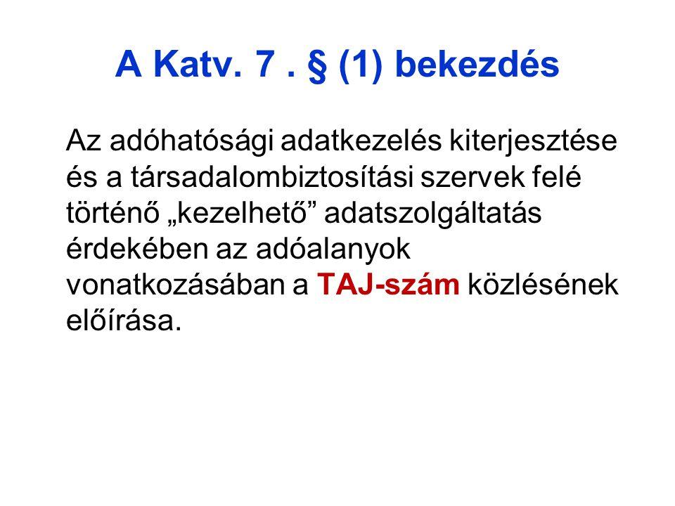 A Katv. 7 . § (1) bekezdés