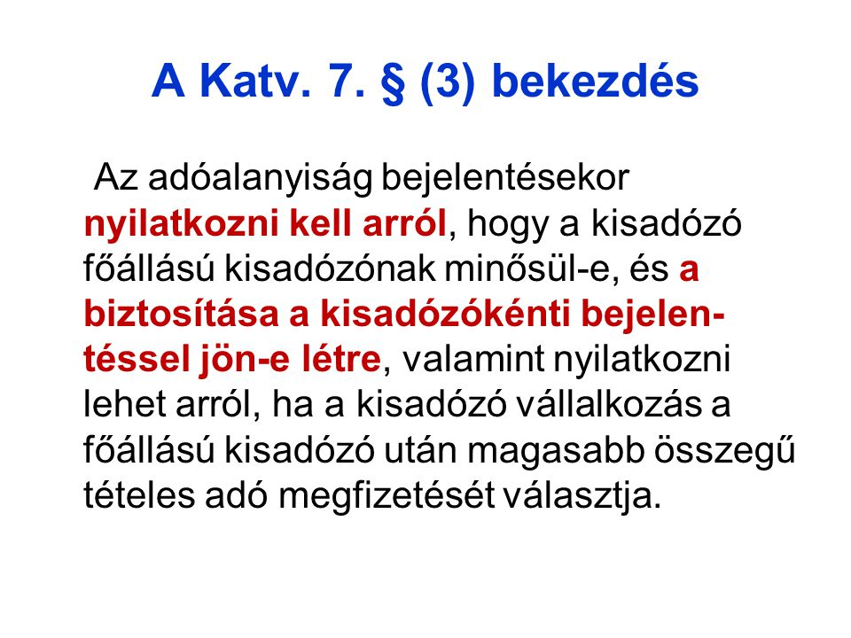 A Katv. 7. § (3) bekezdés