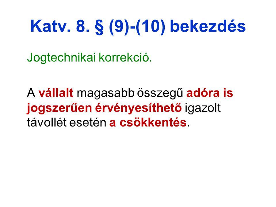 Katv. 8. § (9)-(10) bekezdés