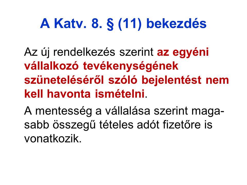 A Katv. 8. § (11) bekezdés