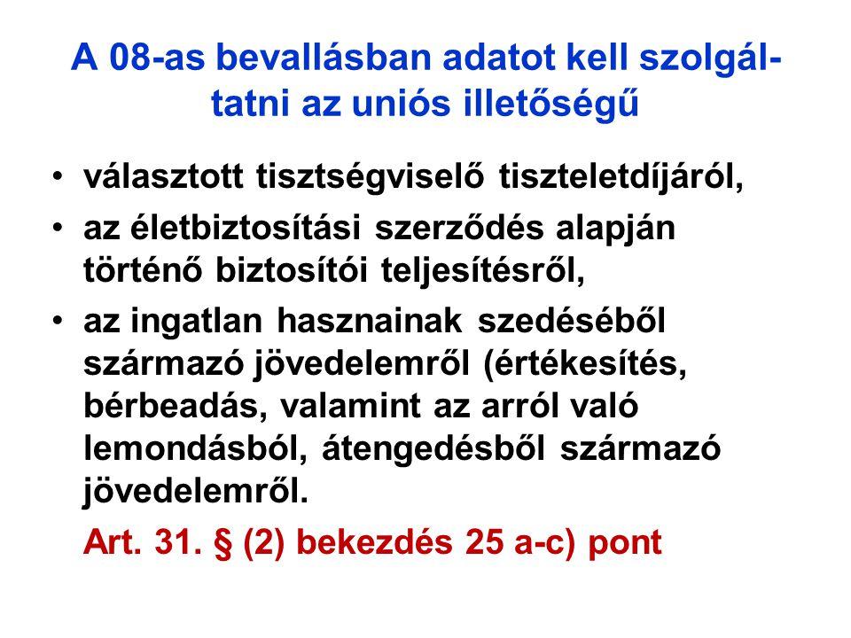 A 08-as bevallásban adatot kell szolgál-tatni az uniós illetőségű