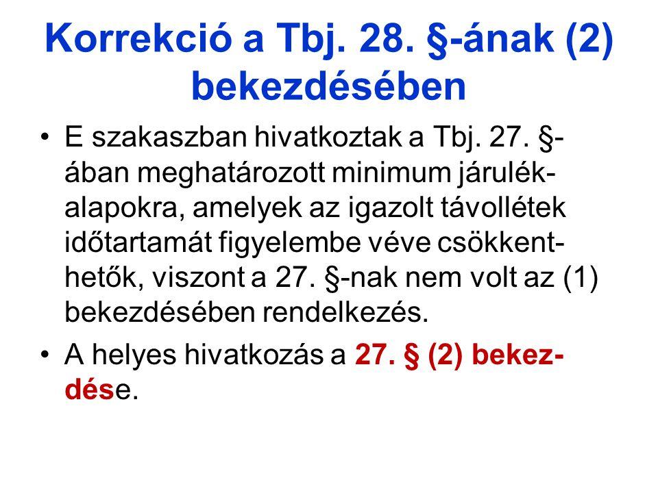 Korrekció a Tbj. 28. §-ának (2) bekezdésében