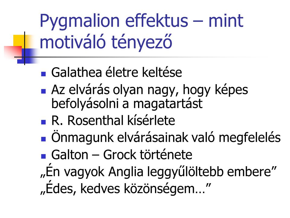 Pygmalion effektus – mint motiváló tényező
