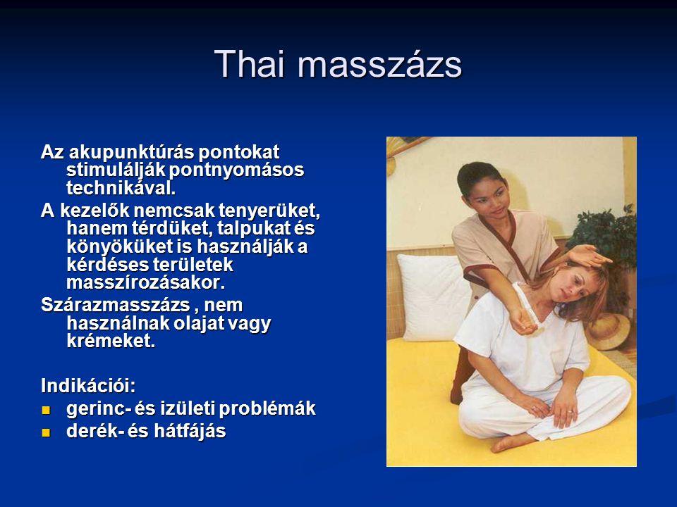 Thai masszázs Az akupunktúrás pontokat stimulálják pontnyomásos technikával.