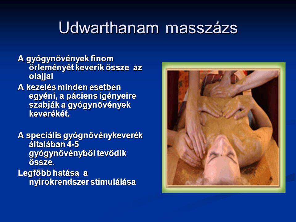 Udwarthanam masszázs A gyógynövények finom örleményét keverik össze az olajjal.