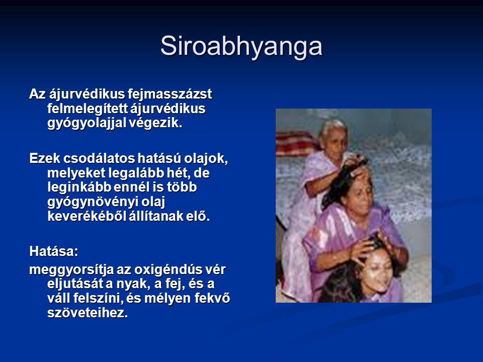 Siroabhyanga Az ájurvédikus fejmasszázst felmelegített ájurvédikus gyógyolajjal végezik.