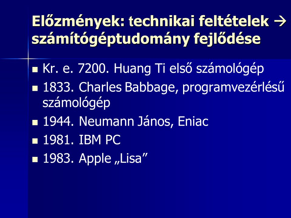 Előzmények: technikai feltételek  számítógéptudomány fejlődése