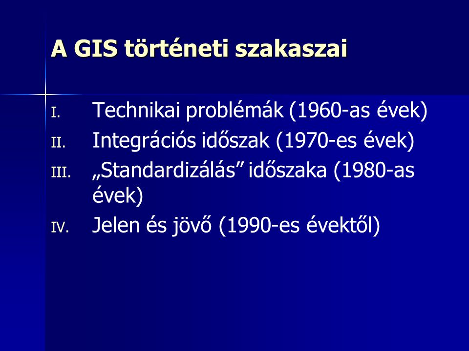 A GIS történeti szakaszai