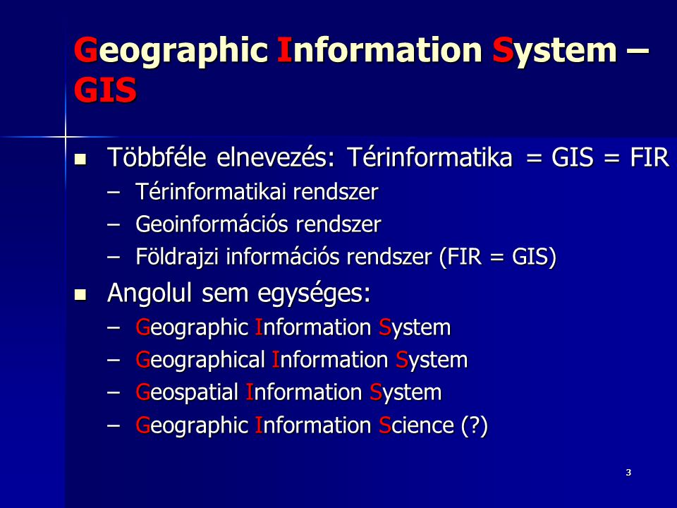 Geographic Information System – GIS