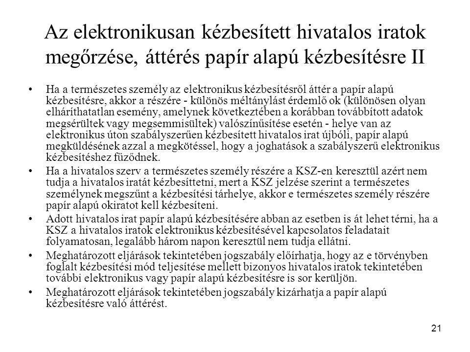 Az elektronikusan kézbesített hivatalos iratok megőrzése, áttérés papír alapú kézbesítésre II